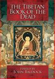 The Tibetan Book of the Dead, John Baldock, 0785825150