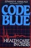 Code Blue, Edward R. Annis, 089526515X
