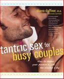 Tantric Sex for Busy Couples, Diana Daffner, 0897935152