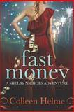 Fast Money, Colleen Helme, 1466495154