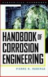 Handbook of Corrosion Engineering, Roberge, Pierre R., 0070765162