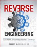 Reverse Engineering: Mechanisms, Structures, Systems & Materials, Messler, Robert, 0071825169
