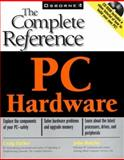 PC Hardware : The Complete Reference, Zacker, Craig and Rourke, John, 0072125160