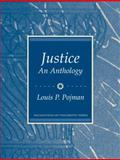 Justice : An Anthology, Pojman, Louis P., 0131835165