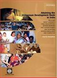 Attaining the Millennium Development Goals in India 9780195675160