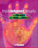 Inside Internet Security : What Hackers Don't Want You to Know, Crume, Jeff, 0201675161