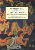 Primitivism, Cubism, Abstraction : The Early Twentieth Century, Perry, Gill and Frascina, Francis, 0300055161