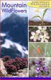 Northwest Mountain Wildflowers, Dana Visalli and Derrick Ditchburn, 0888395167