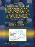 Bio-MEMS and Bio-NEMS : Manufacturing Techniques and Applications, Madou, Marc J., 142005516X