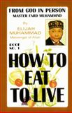 How to Eat to Live, Book 1, Elijah Muhammad, 1884855164