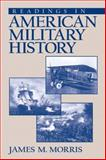 Readings in American Military History, Morris, James M., 013182516X