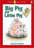Big Pig and Little Pig, David McPhail, 0152165169