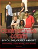 Communication Counts in College, Career, and Life, Worley, David W. and Worley, Debra A., 0205245161