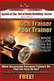 Rich Trainer,Poor Trainer- How I Made a Million Dollars As a Fitness Trainer!, Greg Patrick Ryan, 1467985163