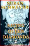 Saving the Queen of Diamonds, Susan Schreyer, 1500475165