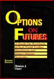 Options on Futures : A Hands-On Workbook of Real World Trading Simulations and Money Making Strategies, Frost, Ronald J., 1557385165