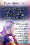 Clinical Practice with Chinese Persons with Severe Depression : A Normalized, Integrated, Communicative, Holistic and Evolving Hope (NICHE) Recovery, , 161470516X