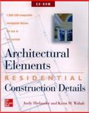 Architectural Elements : Residential Construction Details (Single-user), Shelander, Andy and Wahab, Karm, 0071355162