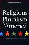 Religious Pluralism in America : The Contentious History of a Founding Ideal, Hutchison, William R., 0300105169