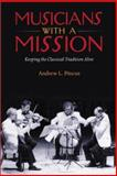 Musicians with a Mission : Keeping the Classical Tradition Alive, Pincus, Andrew L., 155553516X