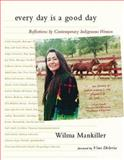 Every Day Is a Good Day, Wilma P. Mankiller, 1555915167