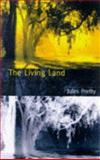 The Living Land, Jules Pretty, 1853835161
