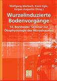 Wurzelinduzierte Bodenvorgänge : 14. Borkheider Seminar Zur Ökophysiologie des Wurzelraumes, , 3519005166
