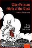 The German Myth of the East : 1800 to the Present, Liulevicius, Vejas Gabriel, 0199605165