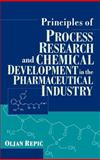 Principles of Process Research and Chemical Development in the Pharmaceutical Industry, Repic, Oljan, 0471165166