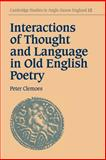 Interactions of Thought and Language in Old English Poetry, Clemoes, Peter, 0521035163