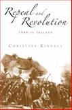 Repeal and Revolution : 1848 in Ireland, Kinealy, Christine, 071906516X