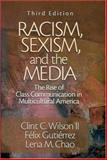 Racism, Sexism, and the Media : The Rise of Class Communication in Multicultural America, Wilson, Clint C., II and Gutierrez, Felix, 0761925163