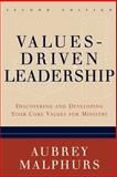 Values-Driven Leadership : Discovering and Developing Your Core Values for Ministry, Malphurs, Aubrey, 080106516X