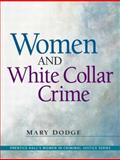 Women and White Collar Crime, Dodge, Mary, 0131725165