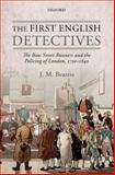 The First English Detectives : The Bow Street Runners and the Policing of London, 1750-1840, Beattie, J. M., 0199695164