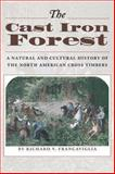 The Cast Iron Forest : A Natural and Cultural History of the North American Cross Timbers, Francaviglia, Richard V., 0292725167