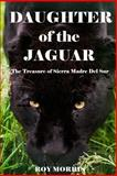 Daughter of the Jaguar, . Roy Morris, 1492775169