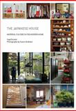 The Japanese House : Material Culture in the Modern Home, Daniels, Inge Maria, 1845205162