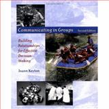 Communicating in Groups : Building Relationships for Effective Decision Making, Keyton, Joann, 0195175166