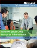 Windows Server 2008 Enterprise Administrator : Exam 70-647, Microsoft Official Academic Course Staff, 0470225165
