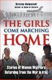 The Girls Come Marching Home, Kirsten A. Holmstedt, 0811705161