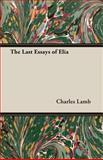 Last Essays of Elia, Charles Lamb, 140679516X