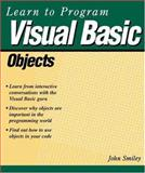 Learn to Program Visual Basic Objects, Smiley, John, 1929685165