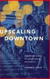 Upscaling Downtown : From Bowery Saloons to Cocktail Bars in New York City, Ocejo, Richard E., 069115516X