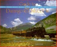 Guide to Historic Durango and Silverton, Duane A. Smith, 0917895169