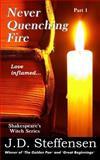Never Quenching Fire, J. D. Steffensen, 1490915168