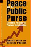Peace and the Public Purse : Economic Policies for Postwar Statebuilding, Boyce, James K. and O'Donnell, Madalene, 1588265161