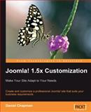 Joomla! 1.5x Customization : Make Your Site Adapt to Your Needs, Chapman, Daniel, 1847195164
