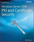 Windows Server 2008 PKI and Certificate Security, Komar, Brian, 0735625166