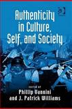 Authenticity in Culture, Self, and Society, Vannini, Phillip and Williams, Patrick, 0754675165